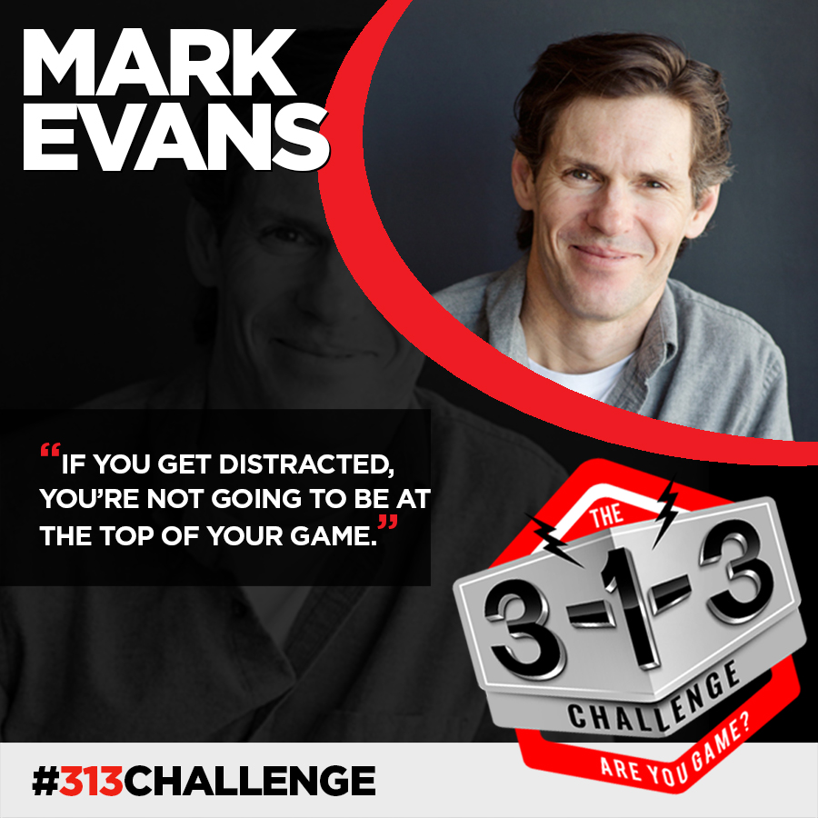 Podcast! The 3-1-3 Challenge with Ryan Foland: Mark Evans