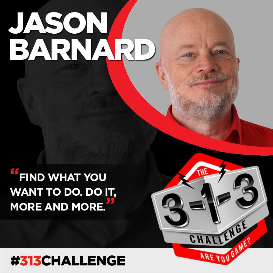 Podcast! The 3-1-3 Challenge with Ryan Foland: Jason Barnard