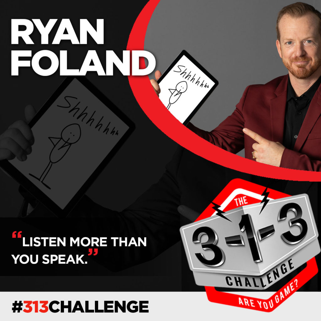 Podcast! The 3-1-3 Challenge with Ryan Foland: Say More With Less