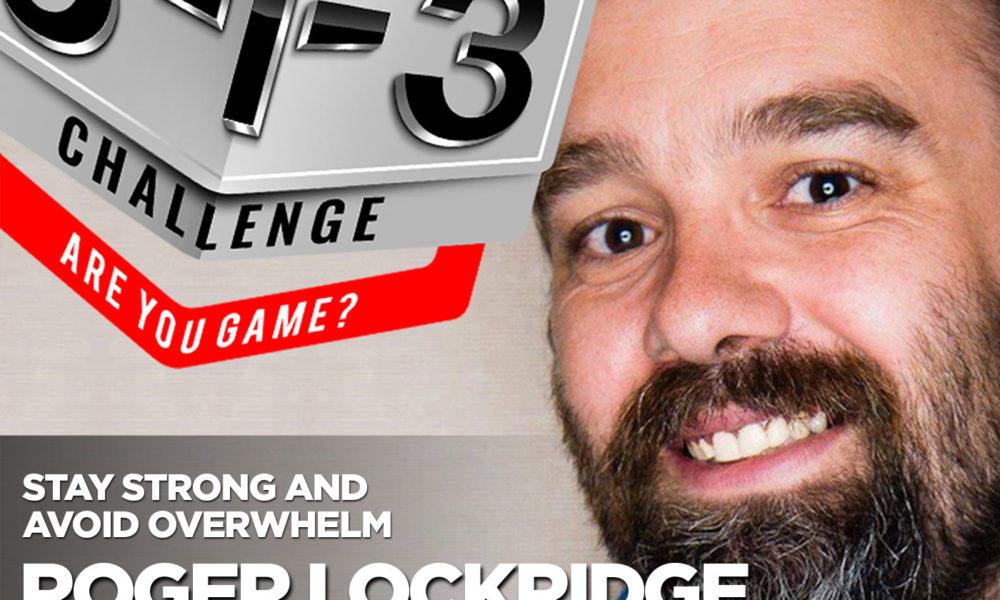 Podcast! The 3-1-3 Challenge with Ryan Foland: Roger Lockridge