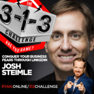 Podcast! The 3-1-3 Challenge with Ryan Foland: Josh Steimle