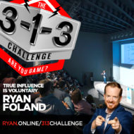The 3-1-3 Challenge with Ryan Foland - True Influence is Voluntary