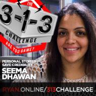 Podcast! The 3-1-3 Challenge with Ryan Foland: Seema Dhawan