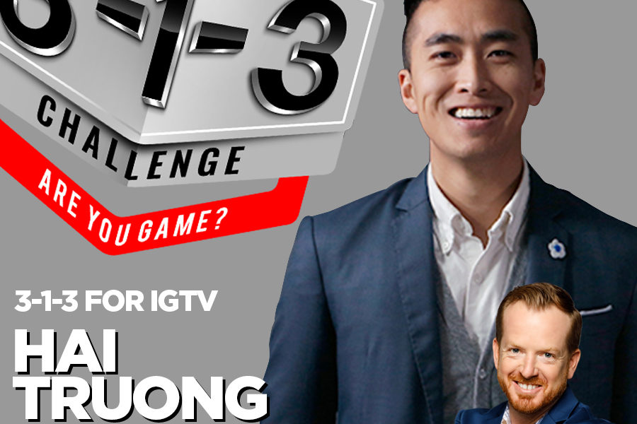 Podcast! The 3-1-3 Challenge with Ryan Foland: Hai Truong on IGTV