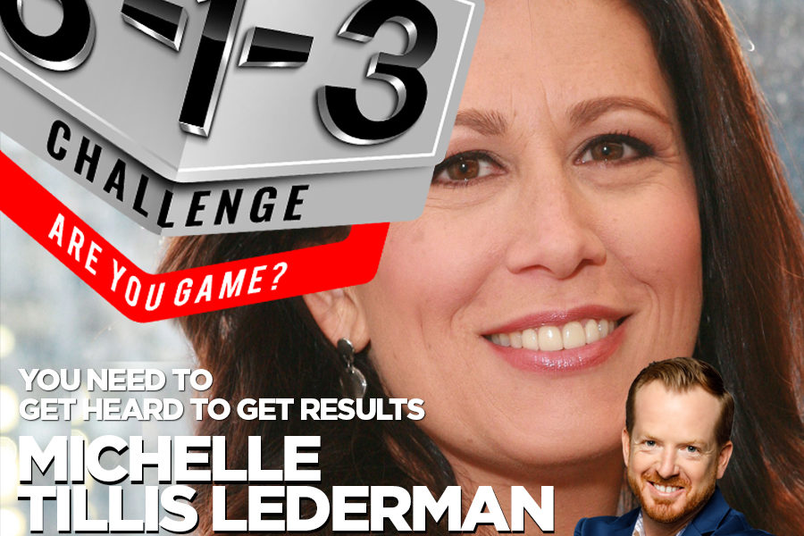 Podcast! The 3-1-3 Challenge with Ryan Foland: Michelle Tillis Lederman