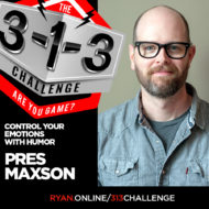 Podcast! The 3-1-3 Challenge with Ryan Foland: Pres Maxson