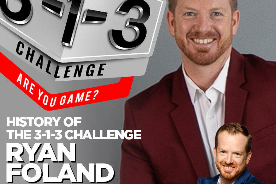 Podcast! The 3-1-3 Challenge with Ryan Foland: History of the 3-1-3