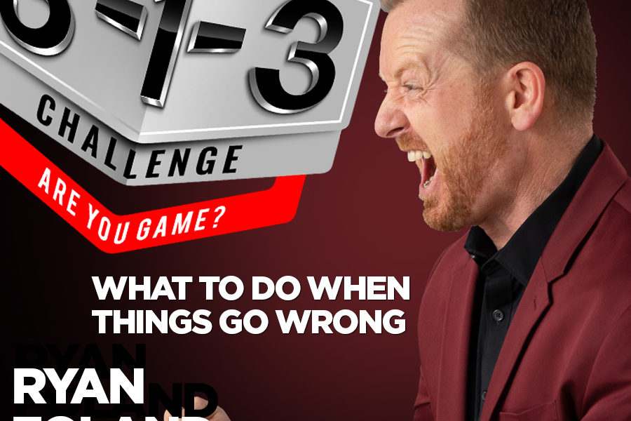 Podcast! The 3-1-3 Challenge with Ryan Foland: What to Do When Things Go Wrong