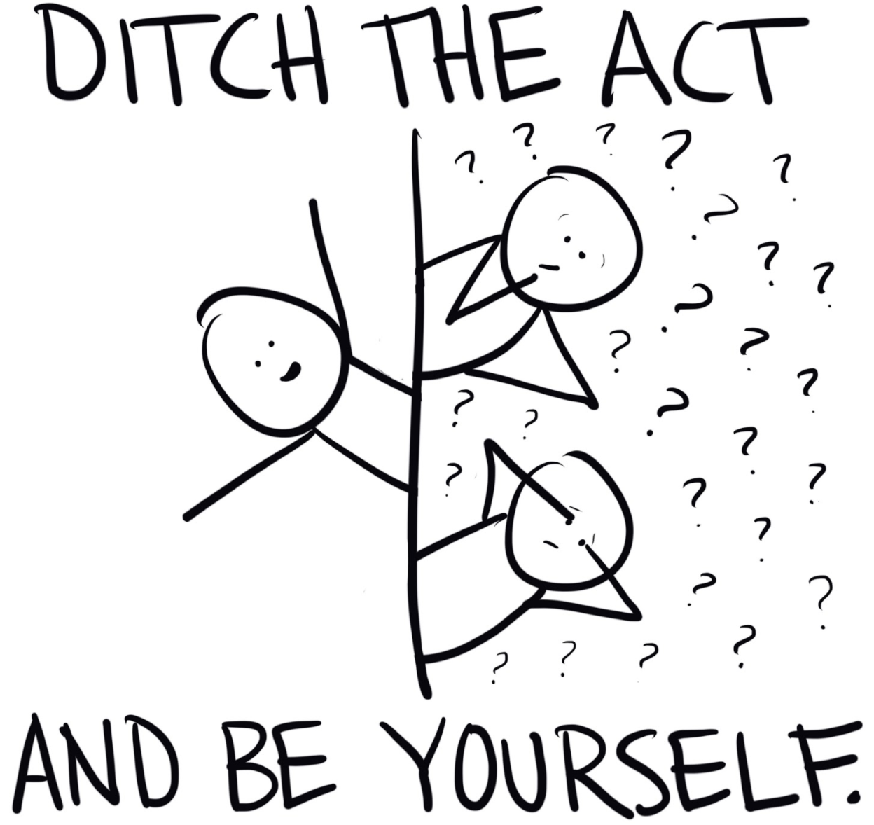 Ditch the act and be yourself - Ryan Foland